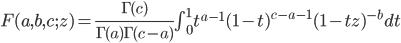 F(a,b,c;z) = \frac{\Gamma(c)}{\Gamma(a)\Gamma(c-a)}\int_0^1 t^{a-1}(1-t)^{c-a-1}(1-tz)^{-b} dt