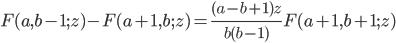 F(a,b-1;z)-F(a+1,b;z)=\displaystyle\frac{(a-b+1)z}{b(b-1)}F(a+1,b+1;z)