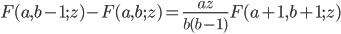 F(a,b-1;z)-F(a,b;z)=\displaystyle\frac{az}{b(b-1)}F(a+1,b+1;z)