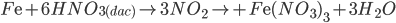 F{\rm{e}} + 6HN{O_{3(dac)}}\rightarrow 3N{O_2} \rightarrow + F{\rm{e}}{(N{O_3})_3} + 3{H_2}O