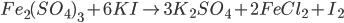 F{e_2}{(S{O_4})_3} + 6KI \to 3{K_2}S{O_4} + 2FeC{l_2} + {I_2}