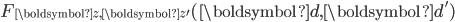 F_{\boldsymbol{z}, \boldsymbol{z}'}(\boldsymbol{d}, \boldsymbol{d}')