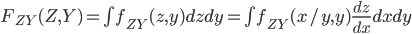 F_{ZY}(Z,Y) = \int f_{ZY}(z,y)dzdy = \int f_{ZY}(x/y,y)\frac{dz}{dx}dxdy