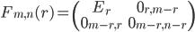 F_{m,n}(r)=\begin{pmatrix}E_r&0_{r,m-r}\\0_{m-r,r}&0_{m-r,n-r}\end{pmatrix}