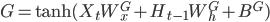 G = {\rm tanh} (X_{t}W_{x}^{G} + H_{t-1}W_{h}^{G} + B^{G} )