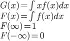 G(x)=\int xf(x)dx\\F(x)=\int f(x)dx\\F(\infty)=1\\F(-\infty) = 0