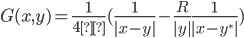 G(x,y)=\frac{1}{4π}(\frac{1}{|x-y|}- \frac{R}{|y|} \frac{1}{|x-y^*|})