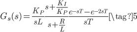 G_{s}(s) = \displaystyle \frac{K_{P}}{s L} \frac{s + \frac{K_{I}}{K_{P}}}{s + \frac{R}{L}} \frac{e^{-s T} - e^{- 2 s  T}}{s T} \tag{5}