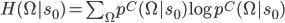 H(\Omega | s_0) = \sum_\Omega p^C(\Omega | s_0) \log p^C(\Omega | s_0)