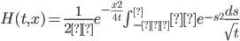 H(t,x)=\frac{1}{2π} e^{-\frac{x^2}{4t}} \int_{-∞}^∞ e^{-s^2} \frac{ds}{\sqrt t}