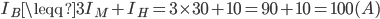 I_{B}\leqq3I_{M}+I_{H}=3\times30+10=90+10=100 (A)