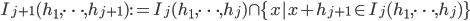 I_{j+1}(h_1,\dots ,h_{j+1}):=I_j(h_1,\dots ,h_j) \cap \{x | x+h_{j+1} \in I_j(h_1,\dots ,h_j) \}