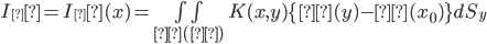 I_δ = I_δ(x) = \iint_{σ(δ)} K(x,y)\{ β(y)- β(x_0) \} dS_y