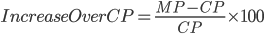 Increase Over CP= \frac{MP - CP}{C P}\times 100