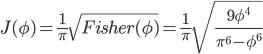 J(\phi) = \frac{1}{\pi} \sqrt{Fisher(\phi)} = \frac{1}{\pi}\sqrt{\frac{9 \phi^4}{\pi^6 - \phi^6}}