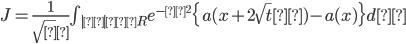 J=\frac{1}{\sqrt π}\int_{|ζ|≦R} e^{-ζ^2} \{a(x+2\sqrt{t}ζ)-a(x)\} dζ