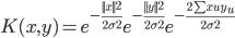 K(x,y) = e^{-\frac{||x||^2}{2\sigma^2}}e^{-\frac{||y||^2}{2\sigma^2}}e^{-\frac{2\sum x_u y_u}{2\sigma^2}}