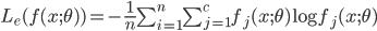 L _ e (f(x;\theta)) = - \frac{1}{n}\sum ^ n _ {i=1} \sum ^ c _ {j=1} f _ j (x;\theta) \log f _ j (x;\theta)