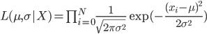 L(\mu, \sigma|X) = \prod_{i=0}^{N} \frac{1}{\sqrt{2\pi\sigma^2}}\exp(-\frac{(x_i-\mu)^2}{2\sigma^2})