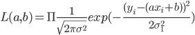L(a,b)=\Pi \frac{1}{\sqrt{2 \pi \sigma^2}}exp(-\frac{(y_{i}-(ax_{i}+b))^2}{2 \sigma_{1}^2})