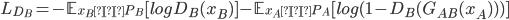L_{D_{B}} = -\mathbb{E}_{x_B 〜 P_B}[log D_B(x_B)] - \mathbb{E}_{x_A 〜 P_A}[log (1-D_B(G_{AB}(x_A)))]