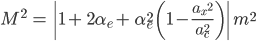 M^{2}\:=\:\|1+\;2\alpha_{{e}}+\;\alpha_{{e}}^{2}\;\(1-\frac{{a_{x}}^{2}}{a_{{c}}^{2}}\)\|\;m^{2}