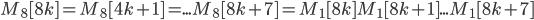 M_8[8k]=M_8[4k+1]=...M_8[8k+7] = M_1[8k]M_1[8k+1]...M_1[8k+7]