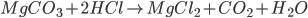 MgC{O_3} + 2HCl \to MgC{l_2} + C{O_2} + {H_2}O