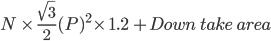 N \ \times \ \frac{\sqrt{3} }{2 } (P)^2 \times \ 1.2 \ + Down \ take \ area