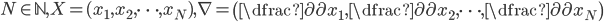 N\in \mathbb{N},X=(x_1,x_2,\cdots ,x_N),\nabla =\left(\dfrac{\partial}{\partial x_1},\dfrac{\partial}{\partial x_2} ,\cdots,\dfrac{\partial}{\partial x_N}\right)