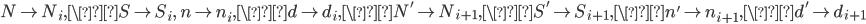N\mapsto N_i, \S\mapsto S_i, \ n\mapsto n_i, \d\mapsto d_i, \N' \mapsto N_{i+1}, \S' \mapsto S_{i+1}, \n' \mapsto n_{i+1}, \d' \mapsto d_{i+1}