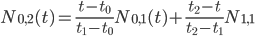 N_{0,2}(t)=\frac{t-t_{0}}{t_{1}-t_{0}} N_{0,1}(t) + \frac{t_{2}-t}{t_{2}-t_{1}}N_{1,1}