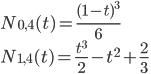 N_{0,4}(t)=\frac{(1-t)^3}{6}\\N_{1,4}(t)=\frac{t^3}{2}-t^2+\frac{2}{3}