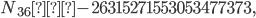 N_{36}=-26315271553053477373,