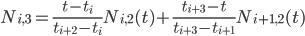 N_{i,3}=\frac{t-t_{i}}{t_{i+2}-t_{i}}N_{i,2}(t) + \frac{t_{i+3}-t}{t_{i+3}-t_{i+1}}N_{i+1,2}(t)