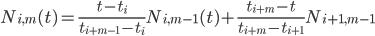 N_{i,m}(t)=\frac{t-t_{i}}{t_{i+m-1}-t_{i}} N_{i,m-1}(t) + \frac{t_{i+m}-t}{t_{i+m}-t_{i+1}}N_{i+1,m-1}