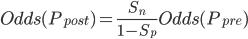 Odds(P_{post})=\frac{S_n}{1-S_p}Odds(P_{pre})