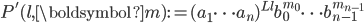 P'(l, \boldsymbol{m}):=(a_1\cdots a_n)^{Ll}b_0^{m_0}\cdots b_{n-1}^{m_{n-1}}