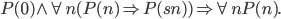 P(0)\wedge\forall n(P(n)\Rightarrow P(sn))\Rightarrow \forall nP(n).