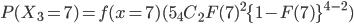 P(X_3 = 7) = f(x = 7)(5{}_4C_2F(7)^2\{1-F(7)\}^{4-2})