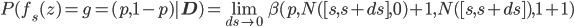 P(f_s(z)=g=(p,1-p)|\mathbf{D})=\lim_{ds \to 0} \beta(p,N([s,s+ds],0)+1,N([s,s+ds]),1+1)