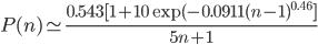 P(n) \simeq \frac{0.543 [1+10 \exp (-0.0911(n-1)^{0.46} ]}{5n+1}