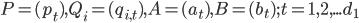 P=(p_t),Q_i=(q_{i,t}),A=(a_t),B=(b_t); t=1,2,...d_1