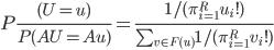 P\frac{(U=u)}{P(AU=Au)}=\frac{1/(\pi_{i=1}^R u_i!)}{\sum_{v\in F(u)} 1/(\pi_{i=1}^R v_i!)}