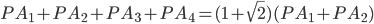 PA_1 + PA_2 + PA_3 + PA_4  = (1+\sqrt{2})(PA_1 +PA_2)