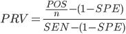 PRV= \frac{\frac{POS}{n}-(1-SPE)}{SEN - (1-SPE)}