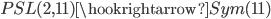 PSL(2,11)\hookrightarrow Sym(11)