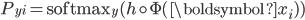 P_{yi}=\mathrm{softmax}_y(h\circ\Phi(\boldsymbol{x}_i))