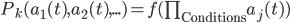 P_k(a_1(t),a_2(t),...) = f(\prod_{\text{Conditions}} a_j(t))