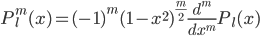 P_l^m(x)=(-1)^m(1-x^2)^{\frac{m}{2}}\frac{d^m}{dx^m}P_l(x)